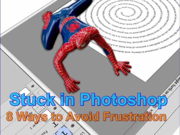 Stuck in Photoshop 8 Ways to Avoid Frustration Tutorial